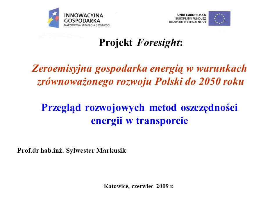 Projekt Foresight: Zeroemisyjna gospodarka energią w warunkach zrównoważonego rozwoju Polski do 2050 roku Przegląd rozwojowych metod oszczędności energii w transporcie