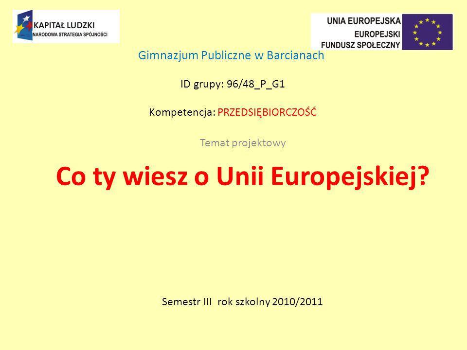 Temat projektowy Co ty wiesz o Unii Europejskiej