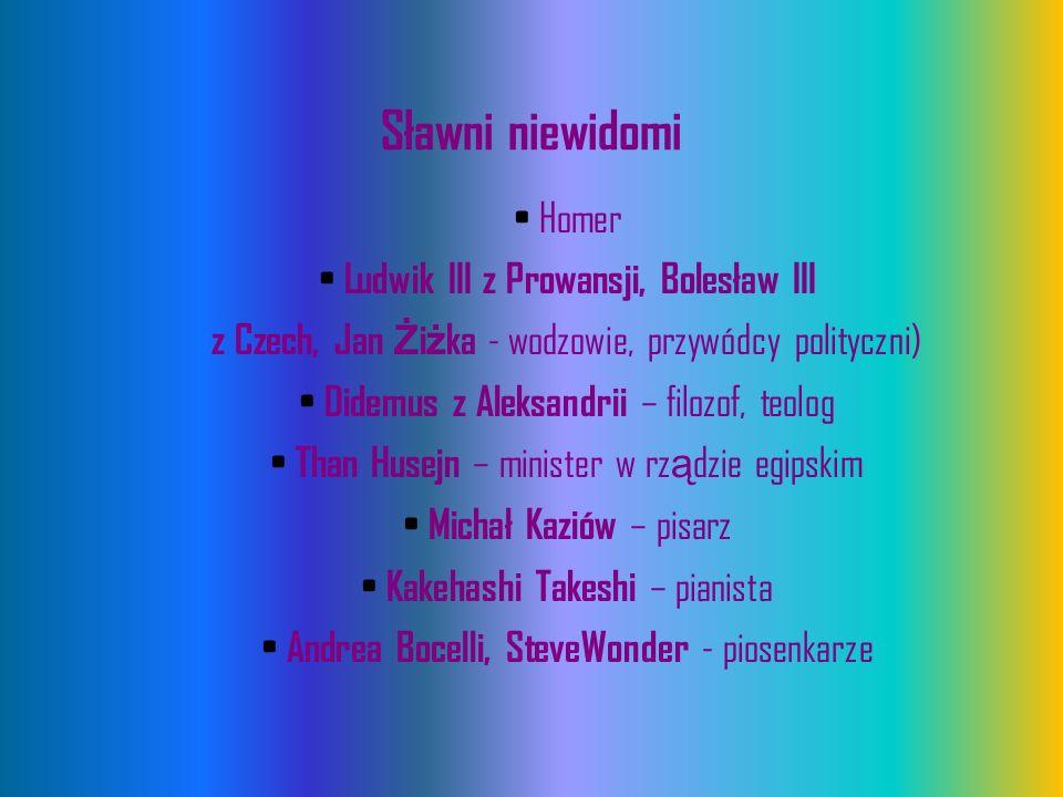 Sławni niewidomi Homer Ludwik III z Prowansji, Bolesław III