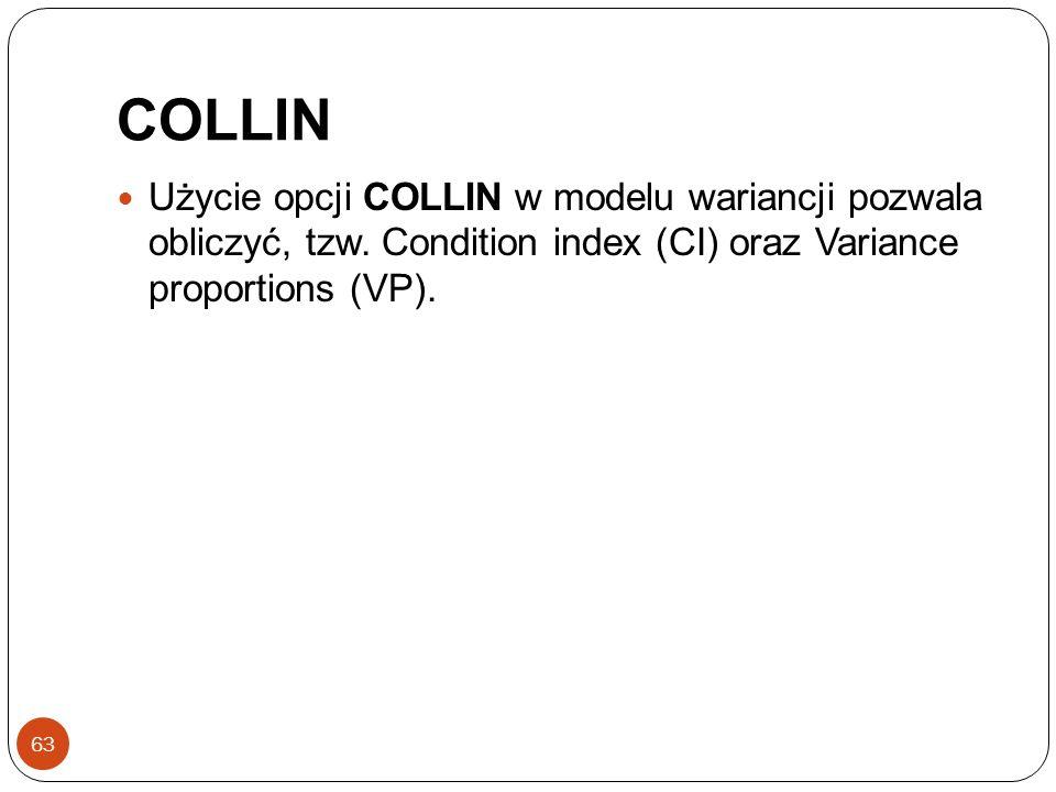 COLLIN Użycie opcji COLLIN w modelu wariancji pozwala obliczyć, tzw.