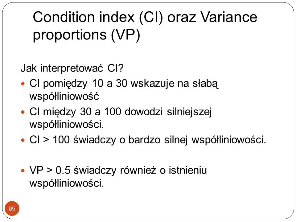 Condition index (CI) oraz Variance proportions (VP)
