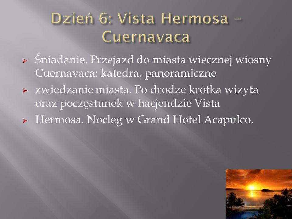 Dzień 6: Vista Hermosa – Cuernavaca