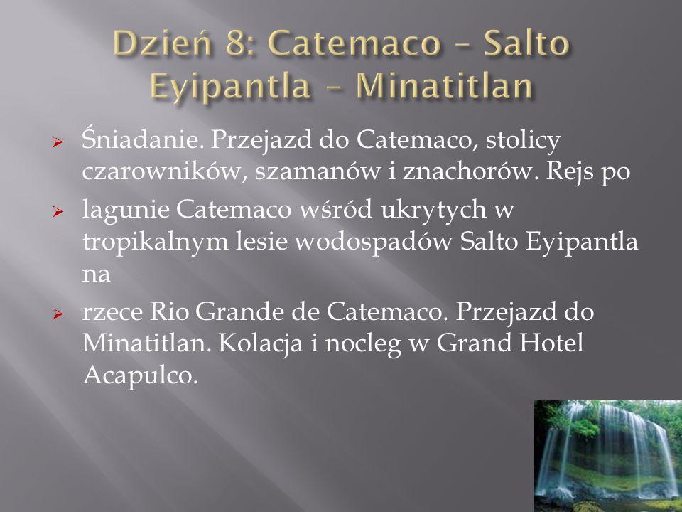 Dzień 8: Catemaco – Salto Eyipantla – Minatitlan