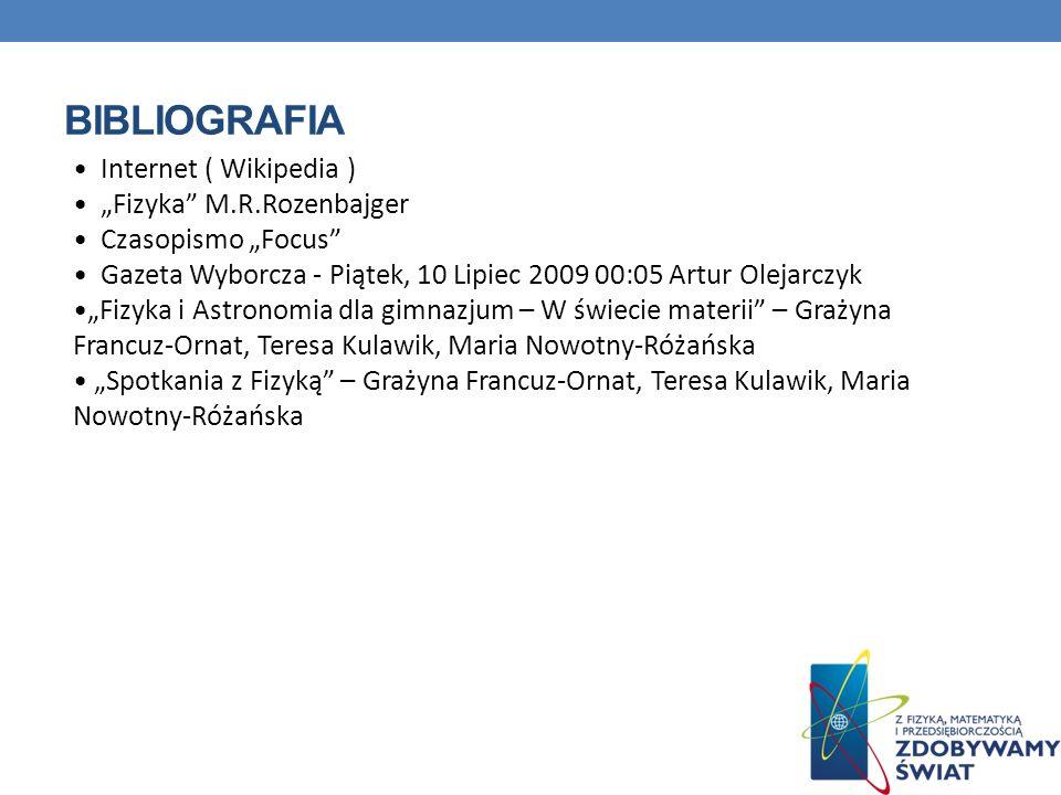 "bibliografia Internet ( Wikipedia ) ""Fizyka M.R.Rozenbajger"