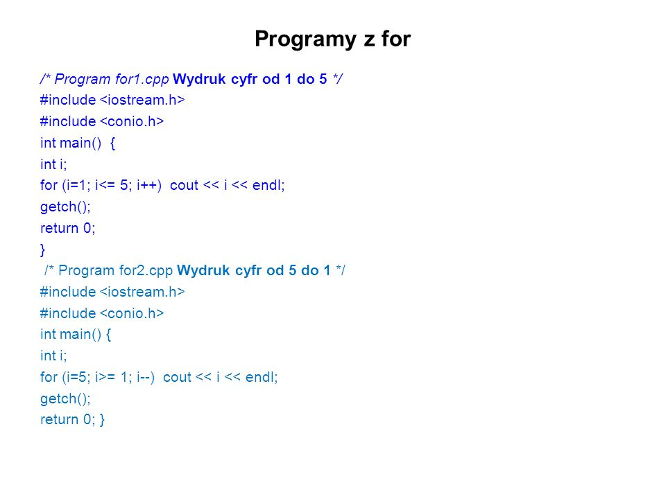 Programy z for /* Program for1.cpp Wydruk cyfr od 1 do 5 */