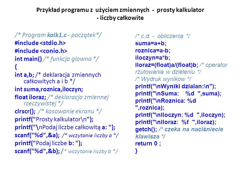 /* Program kalk1.c - początek*/ #include <stdio.h>