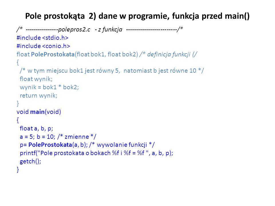 Pole prostokąta 2) dane w programie, funkcja przed main()