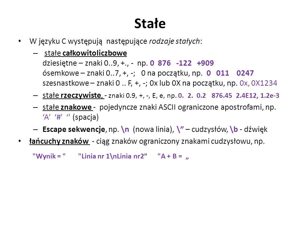 Stałe W języku C występują następujące rodzaje stałych: