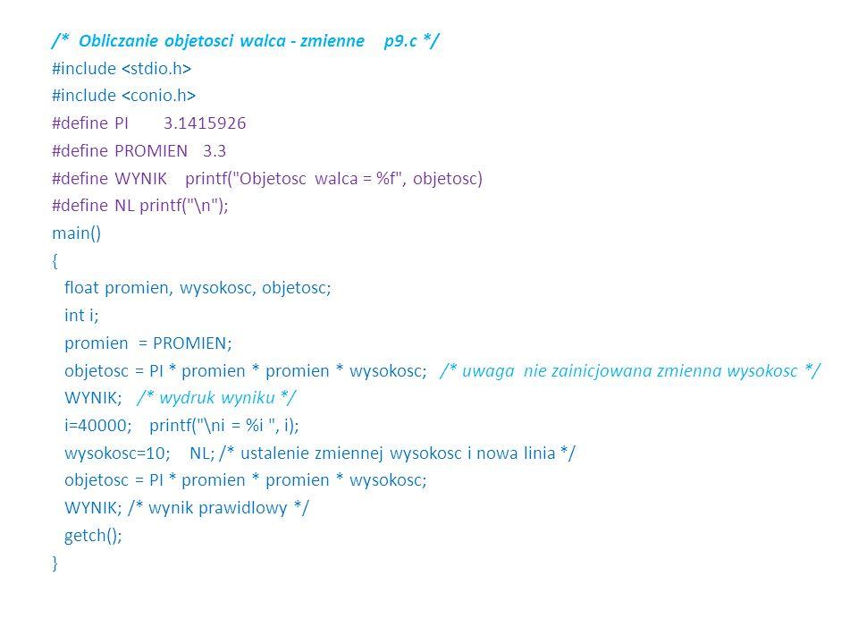 /. Obliczanie objetosci walca - zmienne p9. c. / #include <stdio