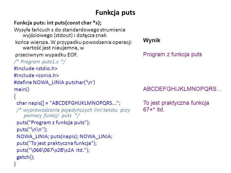 Funkcja puts Funkcja puts: int puts(const char *s);