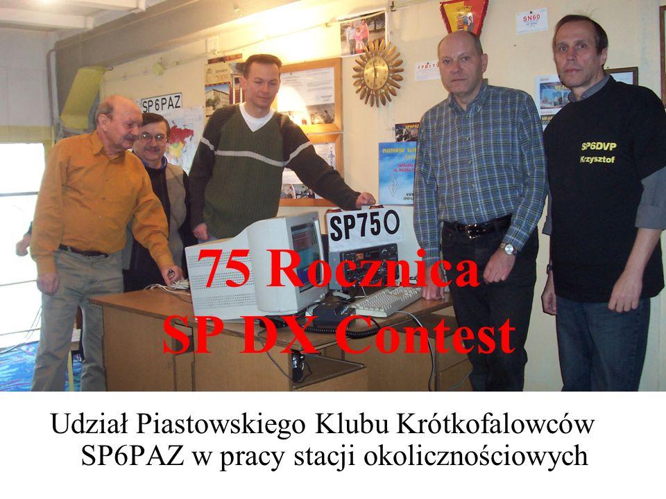 75 Rocznica SP DX Contest Udział Piastowskiego Klubu Krótkofalowców SP6PAZ w pracy stacji okolicznościowych.