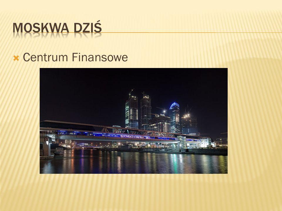 Moskwa dziś Centrum Finansowe