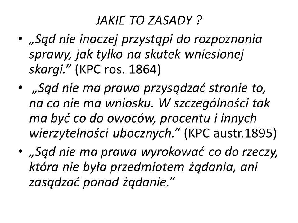 """JAKIE TO ZASADY """"Sąd nie inaczej przystąpi do rozpoznania sprawy, jak tylko na skutek wniesionej skargi. (KPC ros. 1864)"""