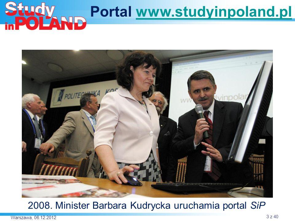 2008. Minister Barbara Kudrycka uruchamia portal SiP