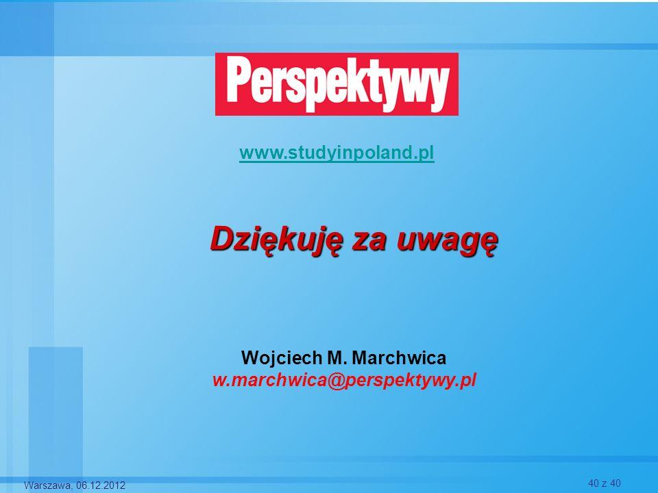 Dziękuję za uwagę www.studyinpoland.pl Wojciech M. Marchwica