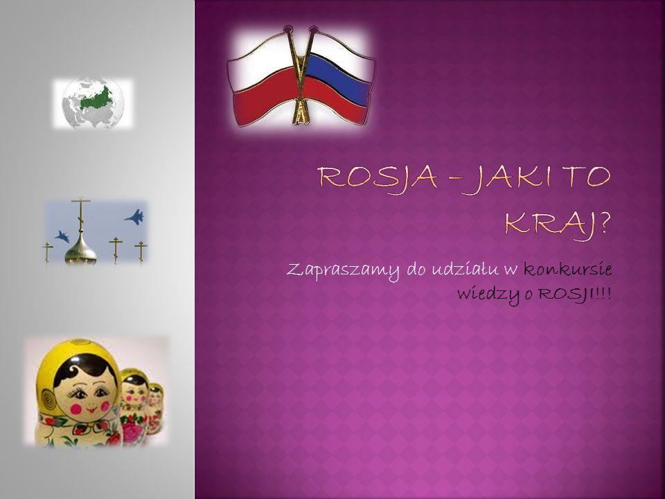 Zapraszamy do udziału w konkursie wiedzy o ROSJI!!!