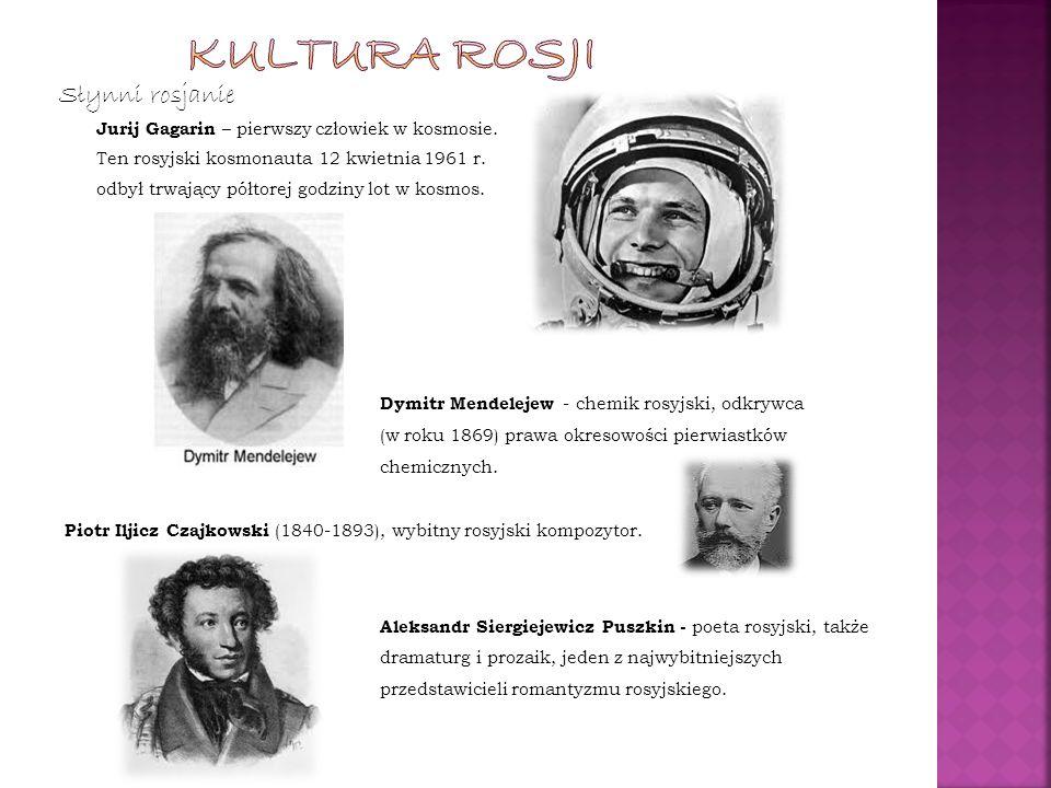 Kultura rosji Słynni rosjanie