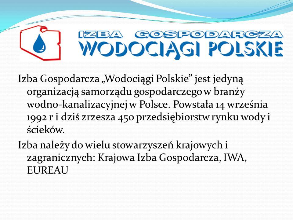 """Izba Gospodarcza """"Wodociągi Polskie jest jedyną organizacją samorządu gospodarczego w branży wodno-kanalizacyjnej w Polsce."""