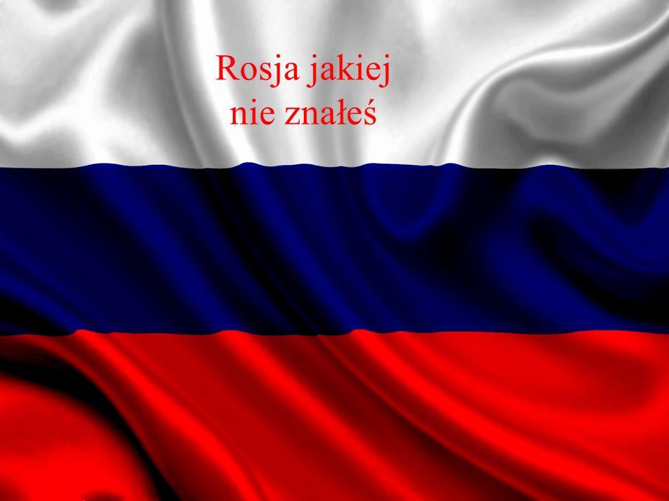 Rosja jakiej nie znałeś