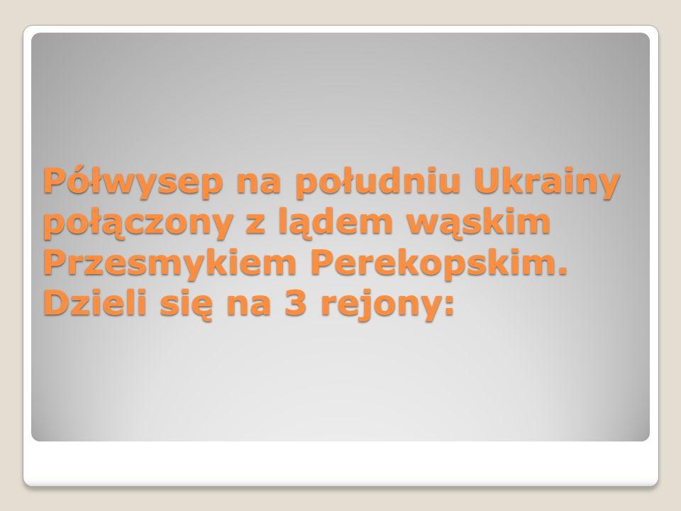 Półwysep na południu Ukrainy połączony z lądem wąskim Przesmykiem Perekopskim.