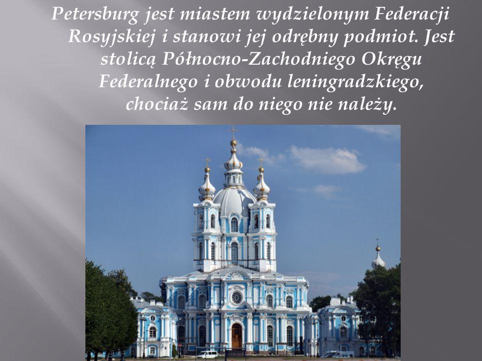 Petersburg jest miastem wydzielonym Federacji Rosyjskiej i stanowi jej odrębny podmiot.