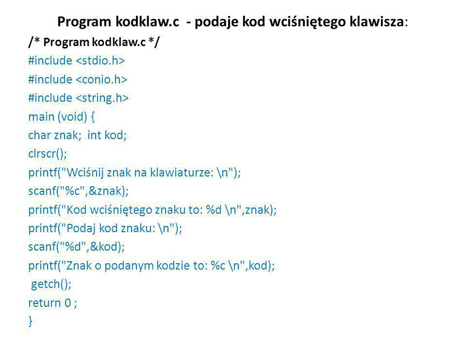 Program kodklaw.c - podaje kod wciśniętego klawisza: