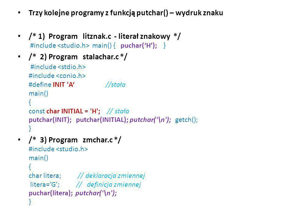 Trzy kolejne programy z funkcją putchar() – wydruk znaku