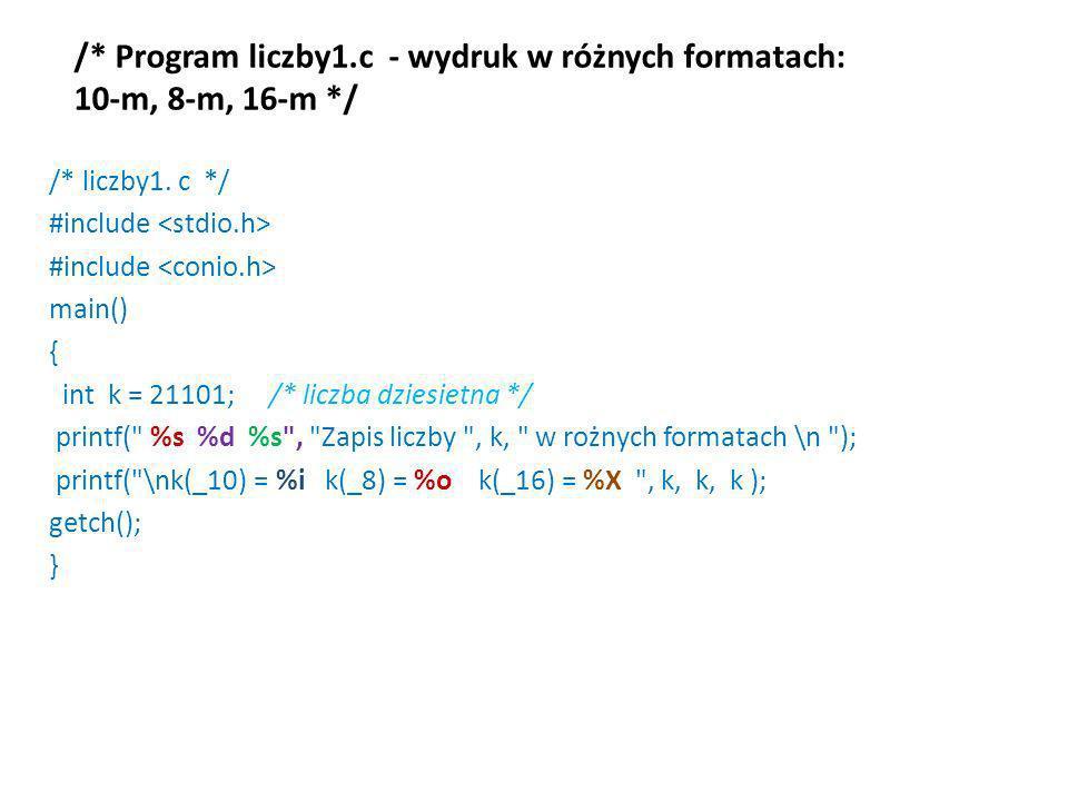 /* Program liczby1.c - wydruk w różnych formatach: 10-m, 8-m, 16-m */