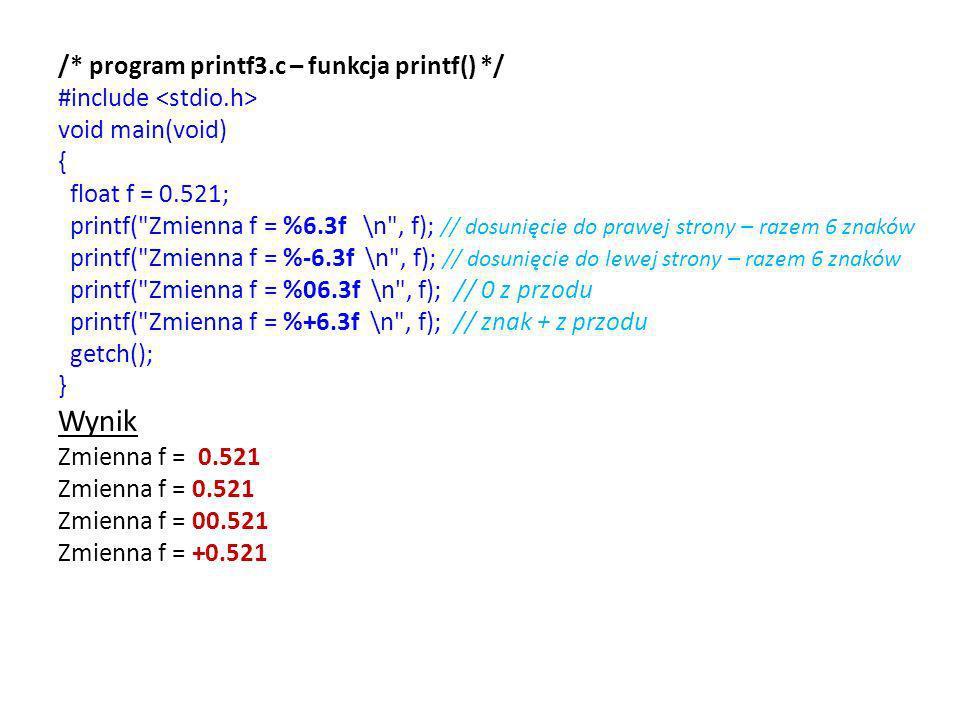 Wynik /* program printf3.c – funkcja printf() */