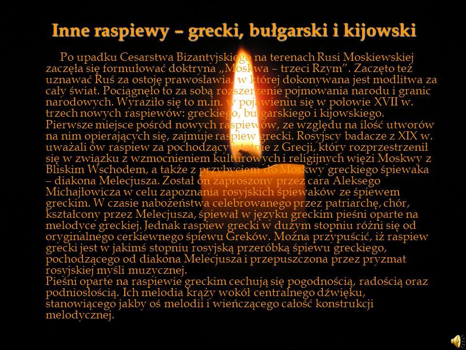 Inne raspiewy – grecki, bułgarski i kijowski