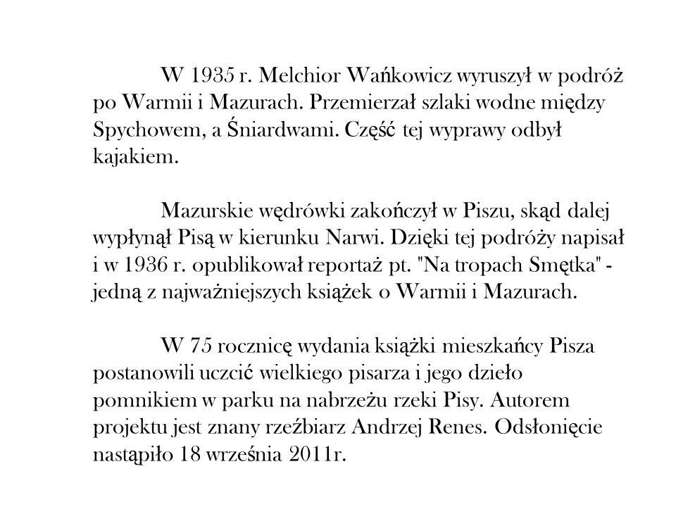 W 1935 r. Melchior Wańkowicz wyruszył w podróż po Warmii i Mazurach