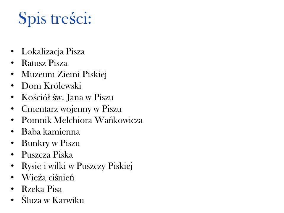 Spis treści: Lokalizacja Pisza Ratusz Pisza Muzeum Ziemi Piskiej