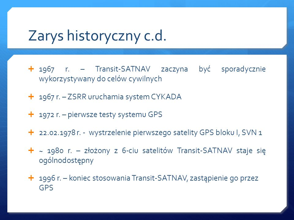 Zarys historyczny c.d. 1967 r. – Transit-SATNAV zaczyna być sporadycznie wykorzystywany do celów cywilnych.