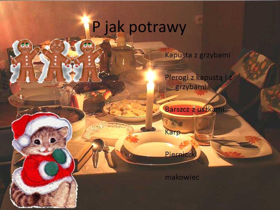 P jak potrawy Kapusta z grzybami Pierogi z kapustą i z grzybami