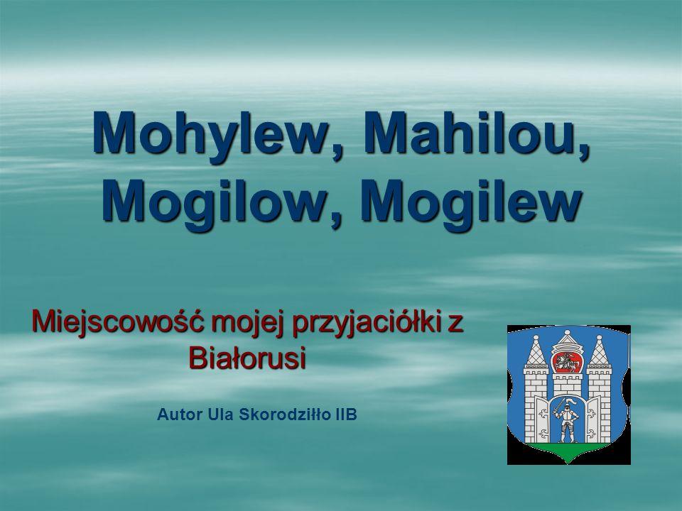 Mohylew, Mahilou, Mogilow, Mogilew