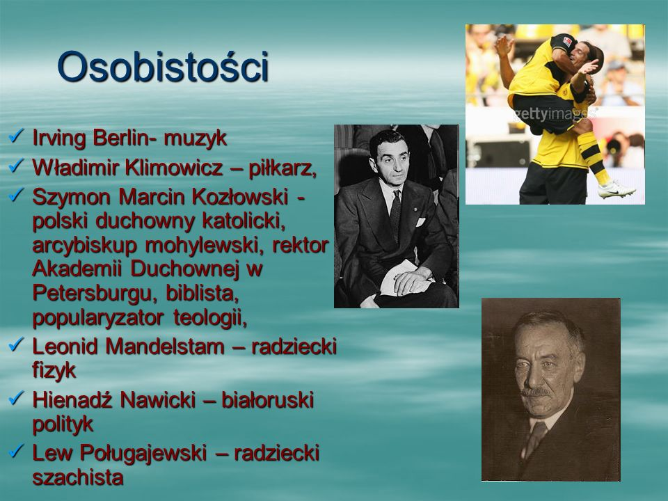 Osobistości Irving Berlin- muzyk Władimir Klimowicz – piłkarz,