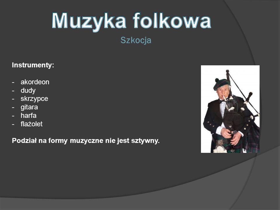 Muzyka folkowa Szkocja Instrumenty: akordeon dudy skrzypce gitara
