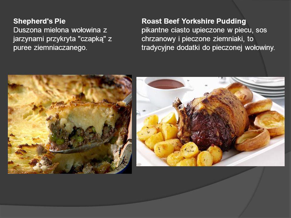 Shepherd s Pie Duszona mielona wołowina z jarzynami przykryta czapką z puree ziemniaczanego. Roast Beef Yorkshire Pudding.
