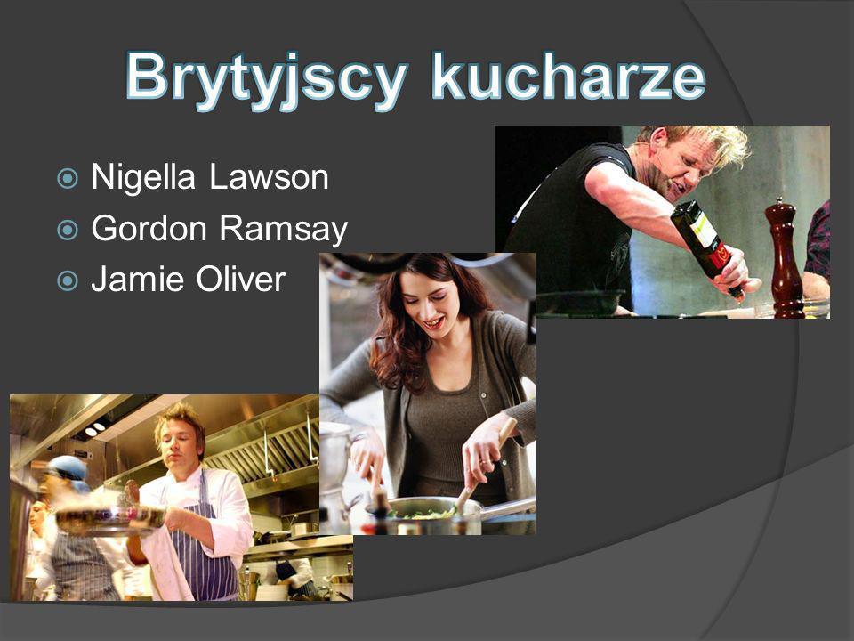 Brytyjscy kucharze Nigella Lawson Gordon Ramsay Jamie Oliver