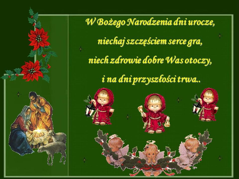 W Bożego Narodzenia dni urocze, niechaj szczęściem serce gra,