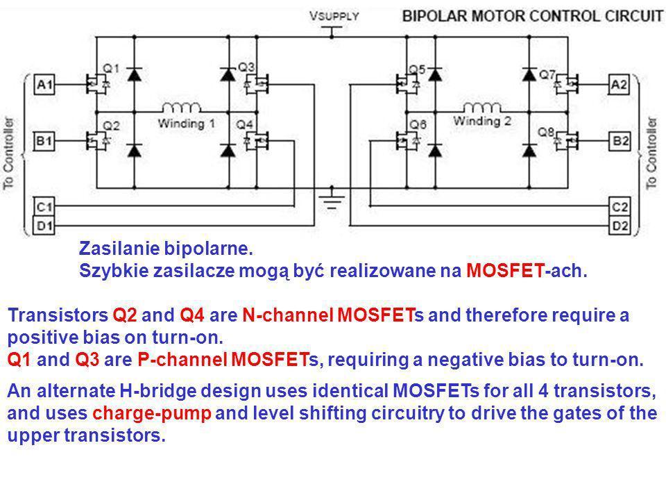 Zasilanie bipolarne.Szybkie zasilacze mogą być realizowane na MOSFET-ach.