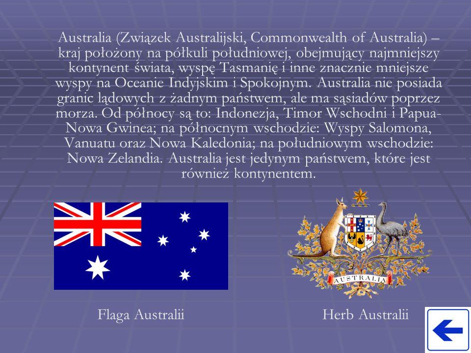 Australia (Związek Australijski, Commonwealth of Australia) – kraj położony na półkuli południowej, obejmujący najmniejszy kontynent świata, wyspę Tasmanię i inne znacznie mniejsze wyspy na Oceanie Indyjskim i Spokojnym. Australia nie posiada granic lądowych z żadnym państwem, ale ma sąsiadów poprzez morza. Od północy są to: Indonezja, Timor Wschodni i Papua-Nowa Gwinea; na północnym wschodzie: Wyspy Salomona, Vanuatu oraz Nowa Kaledonia; na południowym wschodzie: Nowa Zelandia. Australia jest jedynym państwem, które jest również kontynentem.