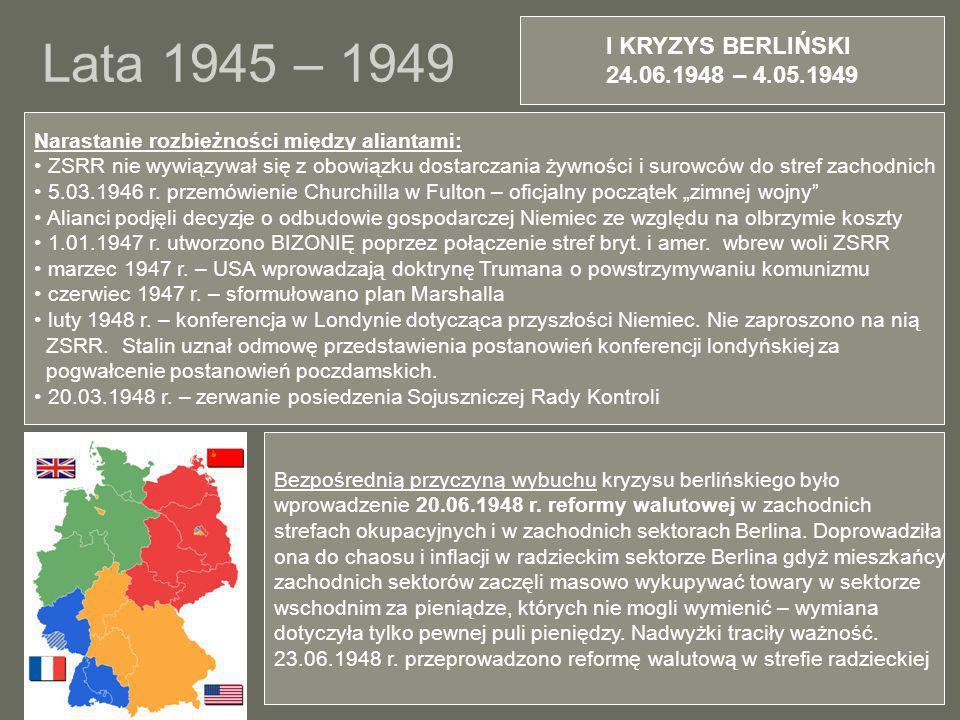 Lata 1945 – 1949 I KRYZYS BERLIŃSKI 24.06.1948 – 4.05.1949