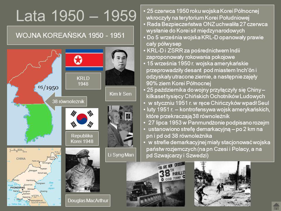 Lata 1950 – 1959 WOJNA KOREAŃSKA 1950 - 1951