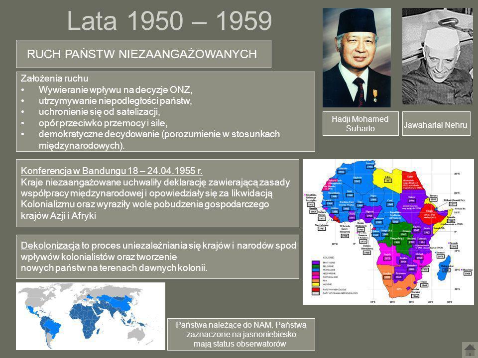 Lata 1950 – 1959 RUCH PAŃSTW NIEZAANGAŻOWANYCH Założenia ruchu