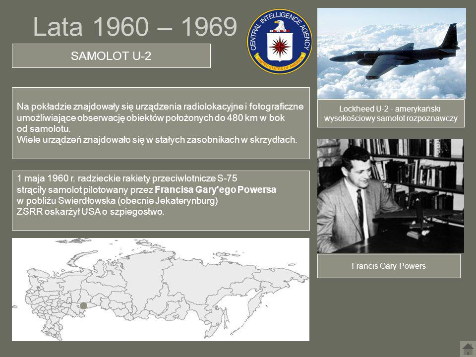 Lata 1960 – 1969 SAMOLOT U-2. Na pokładzie znajdowały się urządzenia radiolokacyjne i fotograficzne.