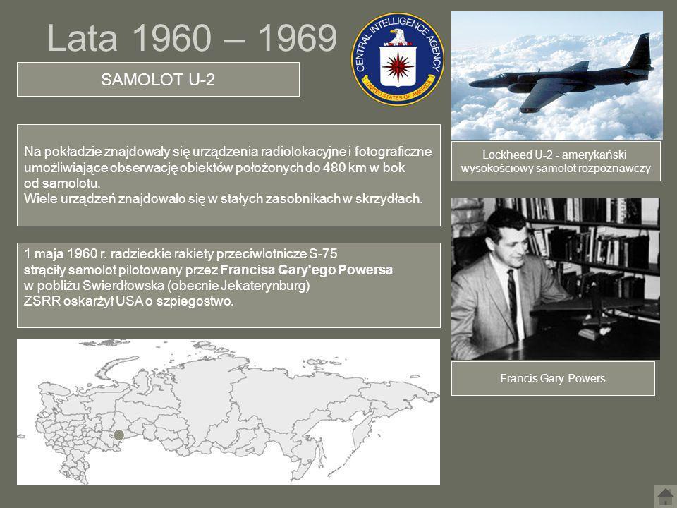 Lata 1960 – 1969SAMOLOT U-2. Na pokładzie znajdowały się urządzenia radiolokacyjne i fotograficzne.