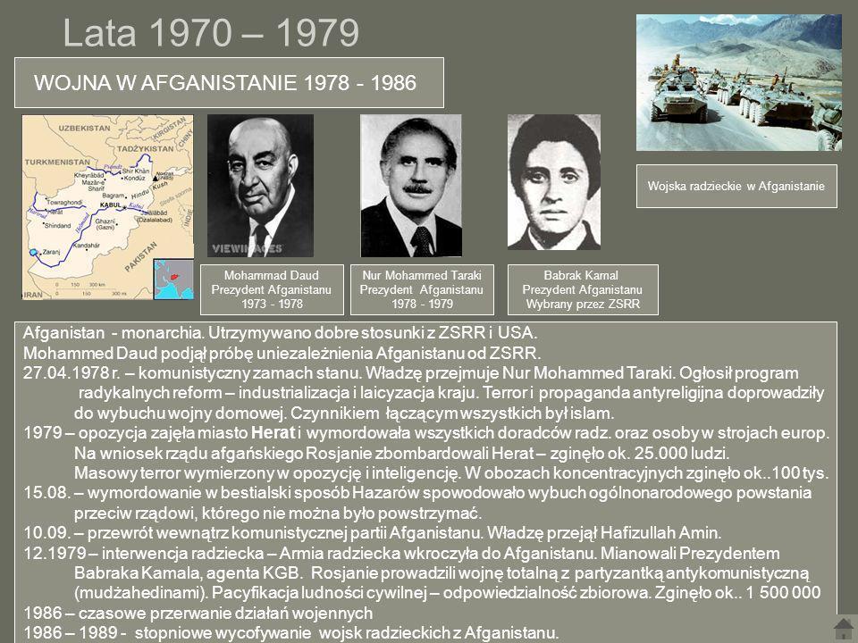 Lata 1970 – 1979 WOJNA W AFGANISTANIE 1978 - 1986
