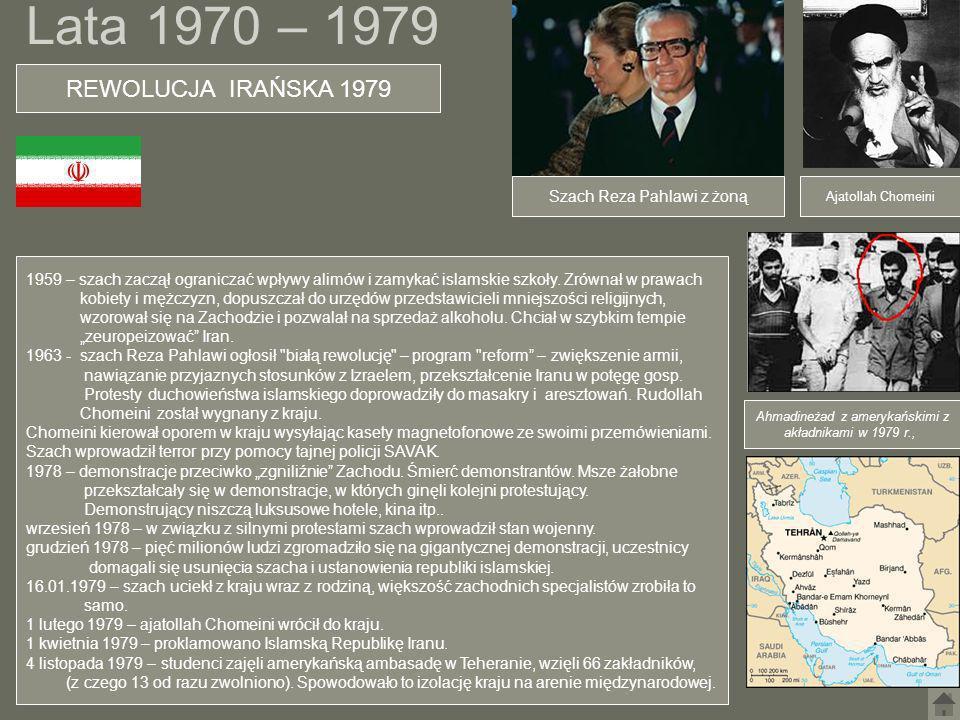Lata 1970 – 1979 REWOLUCJA IRAŃSKA 1979 Szach Reza Pahlawi z żoną