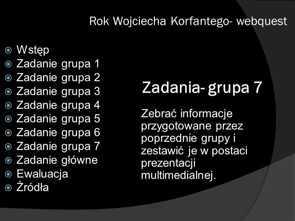 Zadania- grupa 7 Rok Wojciecha Korfantego- webquest Wstęp